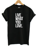 Live What You Love T Shirt - Inct Apparel - 2