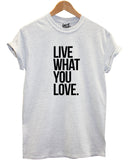 Live What You Love T Shirt - Inct Apparel - 3