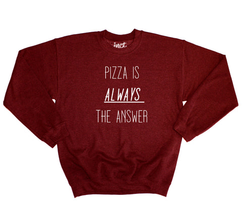 Pizza Is Always The Answer Sweater - Inct Apparel
