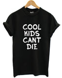 Cool kids can't die t shirt - Inct Apparel - 2