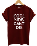 Cool kids can't die t shirt - Inct Apparel - 1
