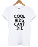 Cool kids can't die t shirt - Inct Apparel - 3
