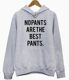 No pants are the best pants hoodie - Inct Apparel - 1