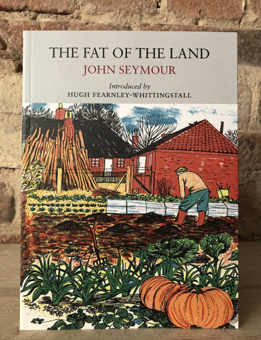 Fat Of The Land by John Seymour