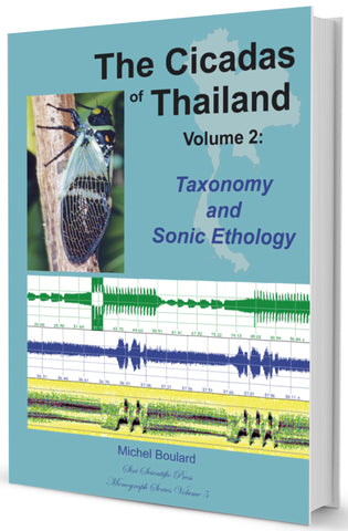 The Cicadas of Thailand Volume 2: Taxonomy and Sonic Ethology