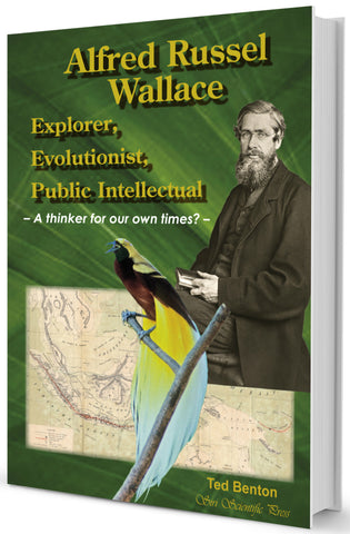 Alfred Russel Wallace: Explorer, Evolutionist, Public Intellectual - A thinker for our own times?