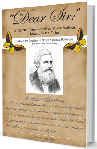 Dear Sir: Sixty-Nine Years of Alfred Russel Wallace Letters to the Editor