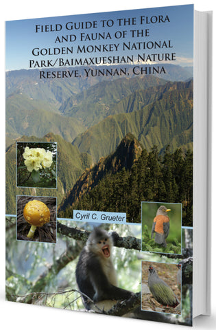 Field Guide to the Flora and Fauna of the Golden Monkey National Park/baimaxueshan Nature Reserve, Yunnan, China