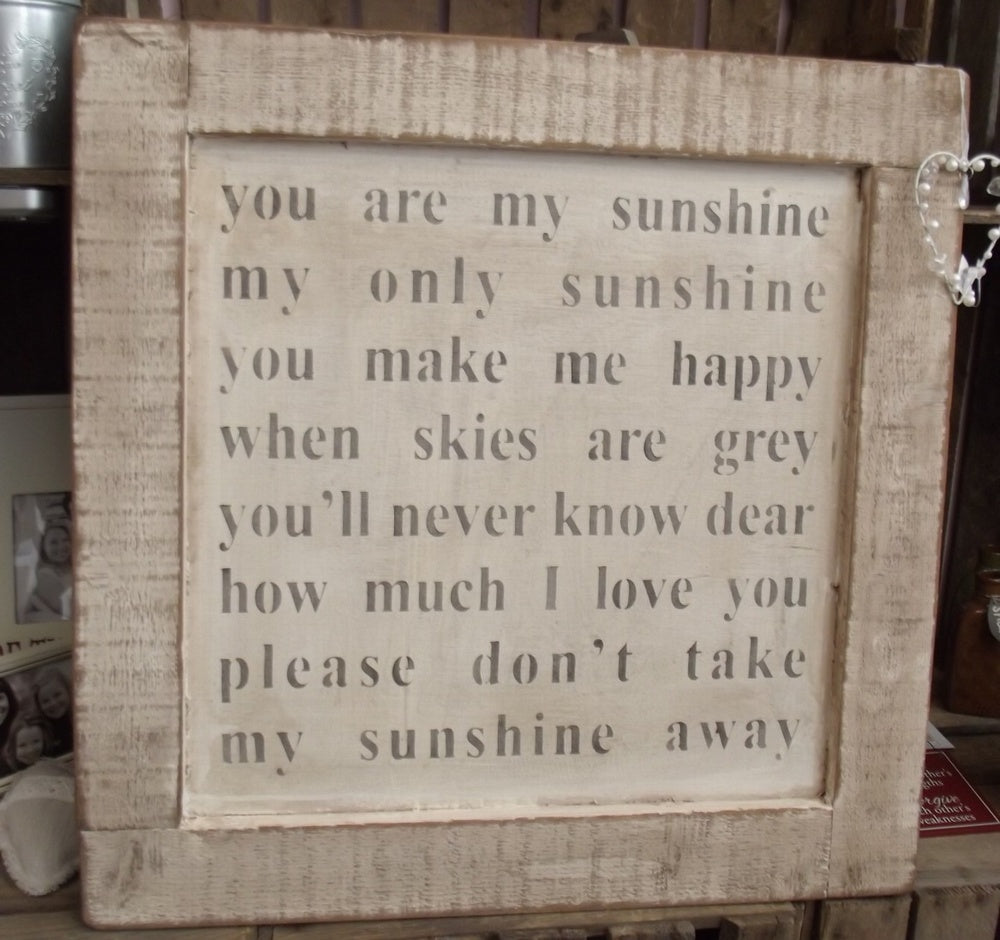Large You Are My Sunshine My Only Sunshine.............