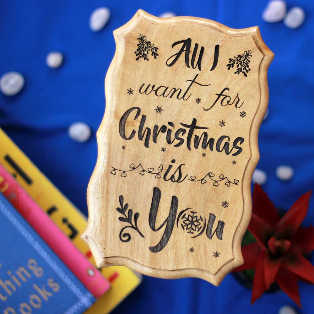 All I Want For Christmas Is You Unique Christmas Gifts - Wooden Signs Online - Wood Plaques - Engraved Woodsigns - Woodgeek - Woodgeekstore