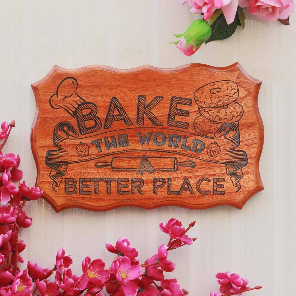 Bake The World A Better Place Wooden Sign - Unique Wood Signs - Carved Signs - Engraved Wooden Plaques - Wood Engraved Products - Best Wooden Gifts - Woodgeek - Woodgeekstore
