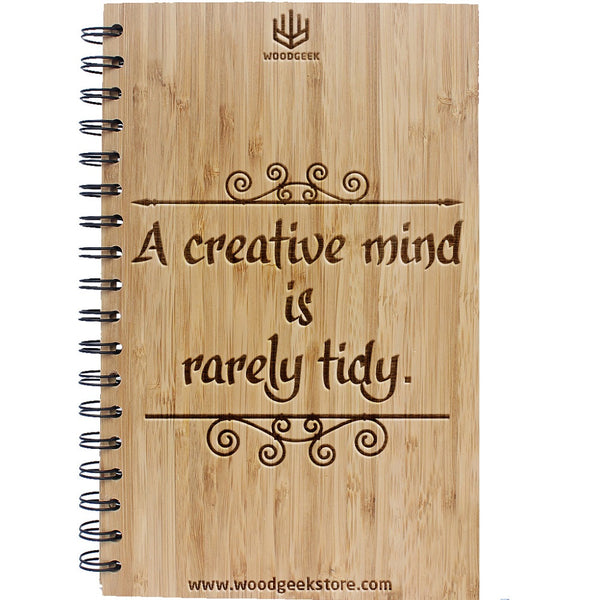 A Creative Mind Is rarely tidy Notebook & Journal - Wooden Notebook for creative people - Woodgeek Store