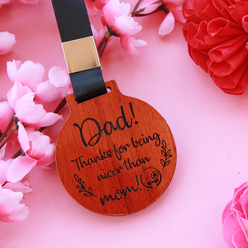 Dad Thanks For Being Nicer Than Mom Wooden Medal - These Custom Medals Make Really Good Appreciation Awards For Fathers - Looking For Cute Gifts For Dad? These Personalized Wooden Medals From The Woodgeek Store Make Amazing Presents For Dad
