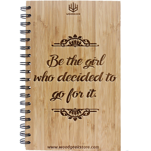 Feminism Quotes - Be the girl who decided to go for it - Inspirational Quotes - Wooden Notebooks & Journals - Woodgeek Store