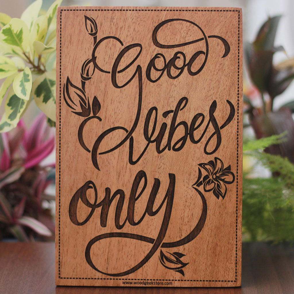 Good Vibes Only Wooden Poster - Quotes Poster for Your Walls