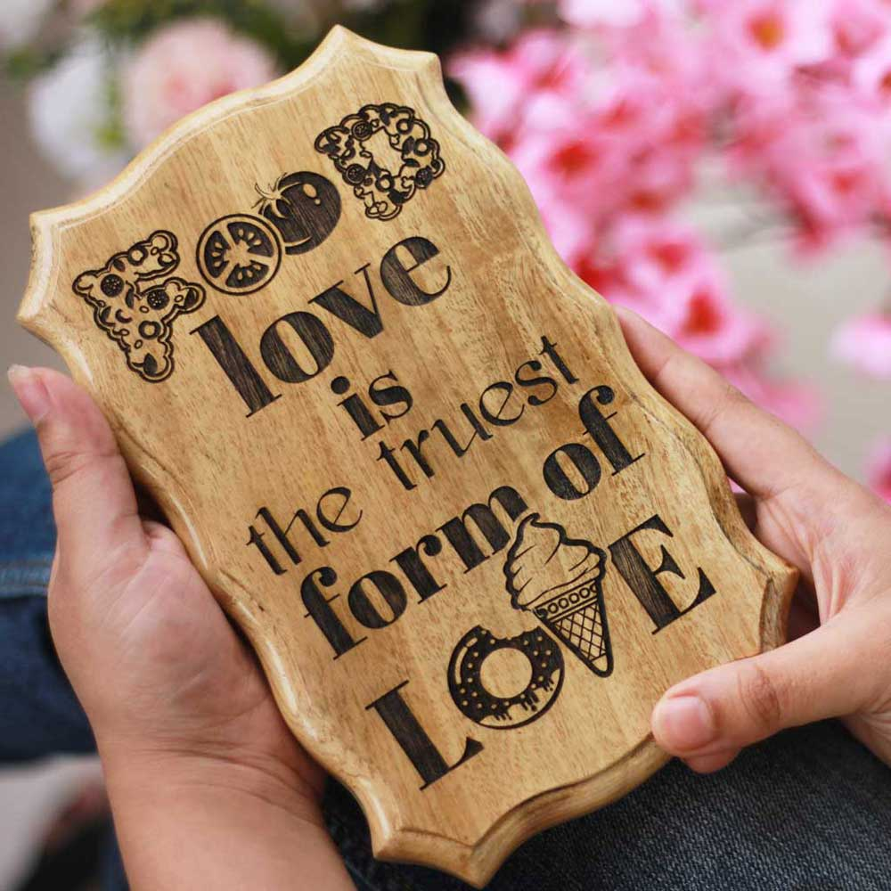 Food Love Is The Truest Form Of Love Wood Sign - Custom Carved Wood Signs - Wood Sign Making - Wooden Signs With Sayings - Engraved Wooden Plaques - Gifts For Foodies - Wooden Items To Make - Woodgeek - Woodgeekstore
