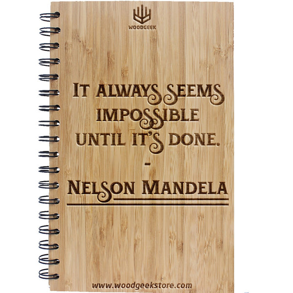 It always seems impossible until its done - Nelson Mandela Quotes - Inspirational & Motivational Quotes - Inspirational Wooden Notebooks & Journals - Woodgeek Store