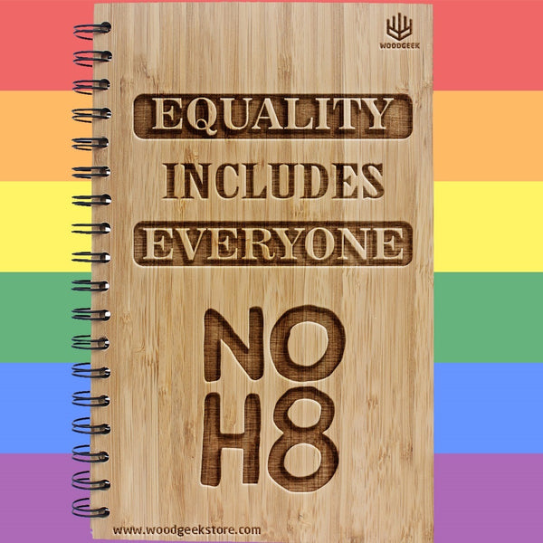 Equality includes everyone - NOH8 - No Hate - Equality - Gay Pride - LGBTQ Rights - Wooden Notebooks Supporting Gay Rights - Woodgeek Store