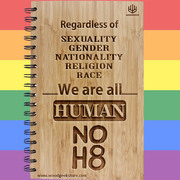 Regardless of sexuality, gender, nationality, religion and race, we are all human - NOH8 - No Hate - Equality - Gay Pride - LGBTQ Rights - Wooden Notebooks Supporting Gay Rights - Woodgeek Store