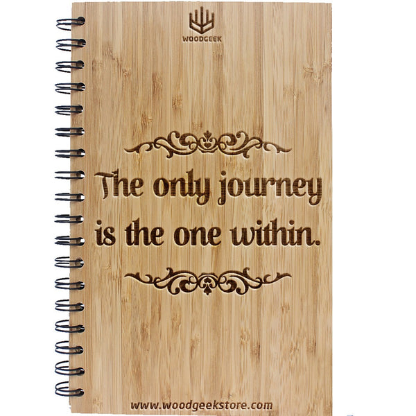 The only journey is the journey within - Inspirational Motivational Quotes - Wooden - Notebook - inspirational Notebooks Journals - Woodgeek Store