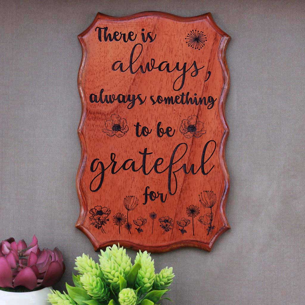 There Is Always Something To Be Grateful For Wood Carved Wood Sign - Engraved Wood Signs - Best Christmas Gifts - Wooden Signs With Sayings - Woodgeek - Woodgeekstore