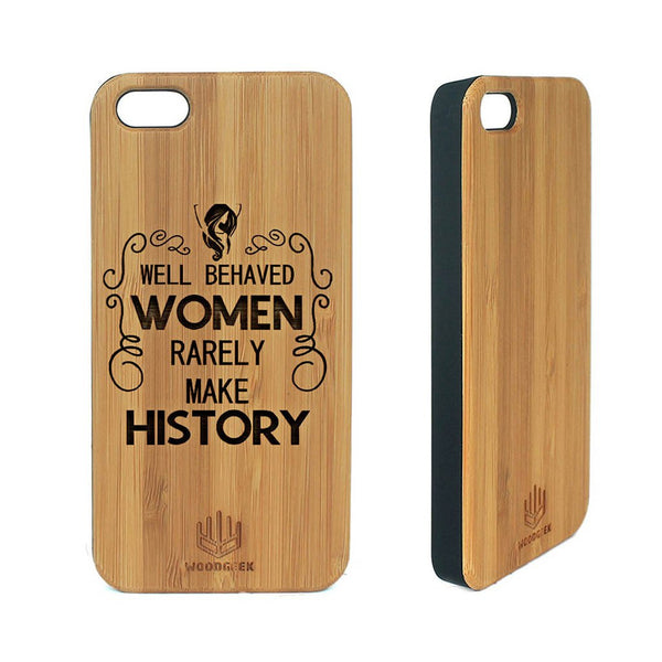 Well behaved women - Personalized Wooden Phone Case for Women - Woodgeek Store