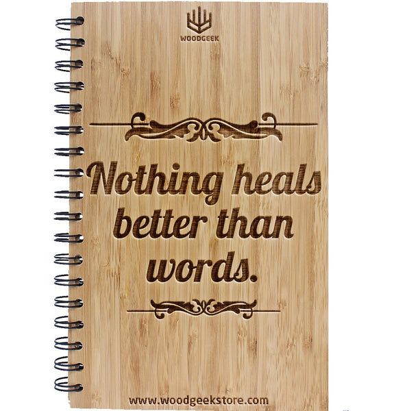 Nothing heals better than words - Bamboo Notebook for writers and poets - Writing Notebook - Poets Journal - Woodgeek - Store