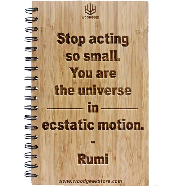 You are the universe in ecstatic motion - Rumi Quotes - Motivational Quotes - Inspirational Notebooks & Journals - Woodgeek Store