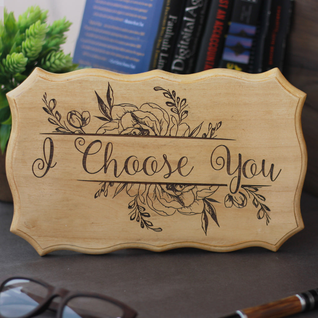I Choose You Wood Sign - Wood Carved Signs - Engraved Wooden Signs - Wooden Products Online - Vday Gifts - Perfect Gift For Valentines Day - Best Gift For Couples - Love Gift -  Woodgeek - Woodgeekstore