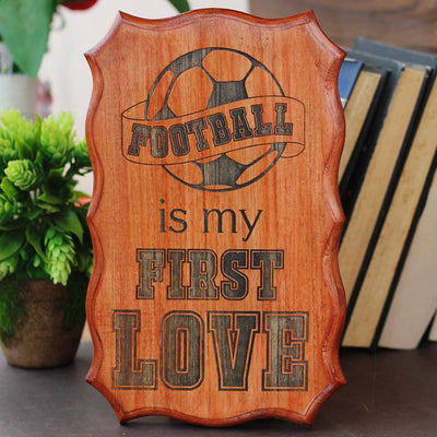 Football is my first love - wood signs - football decorations - wooden house signs - engraved wood signs - outdoor wooden signs - wood carved signs - birthday gift ideas - football lover gifts - woodgeek store