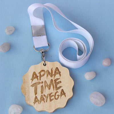 Apna Time Aayega Wooden Medal. These Medals And Trophies Make The Best Motivational Gift Ideas For Loved Ones. Looking For More Inspirational Gifts? Order Medals Online From Woodgeek Store
