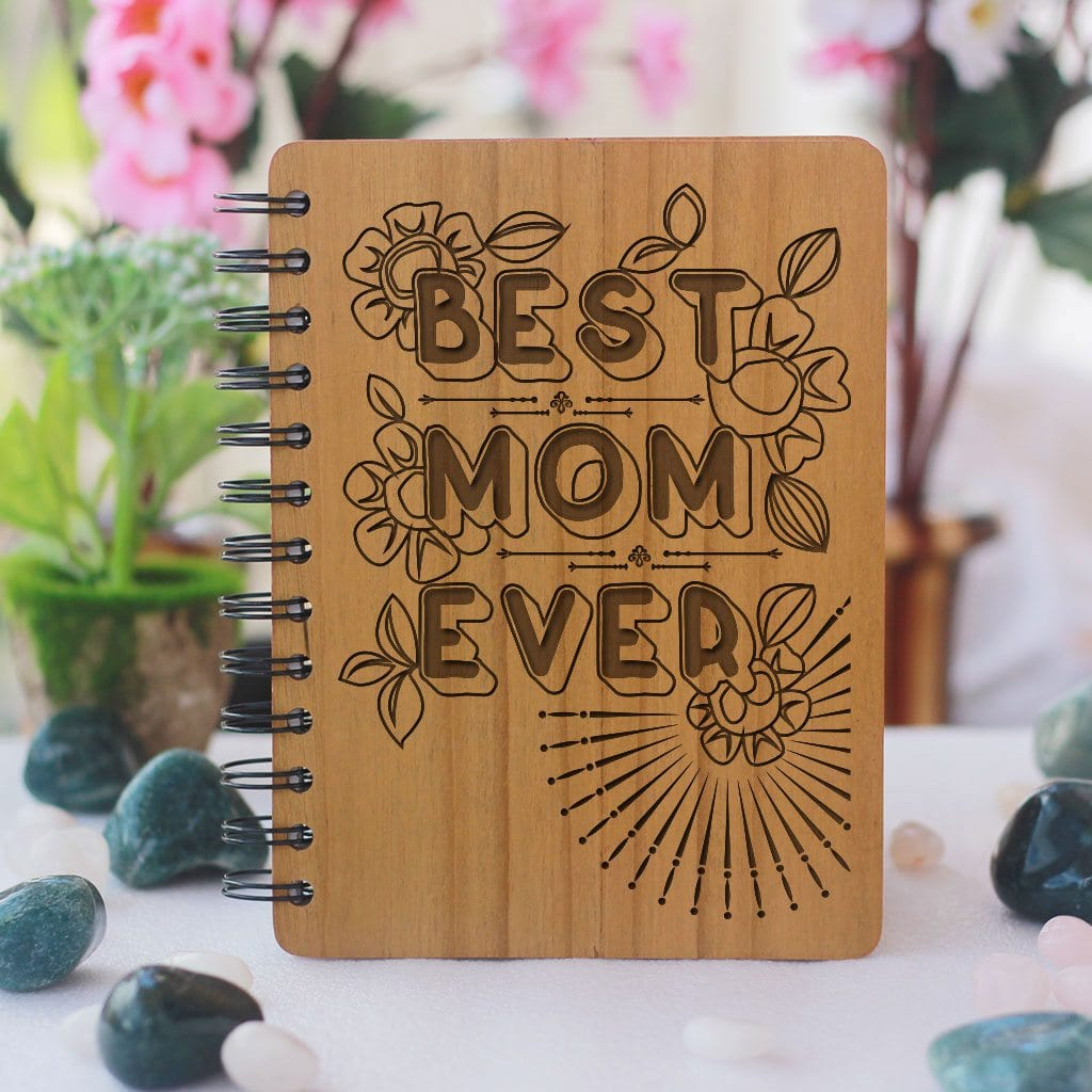 Best Mom Ever -  wood notebook - Gift for mothers