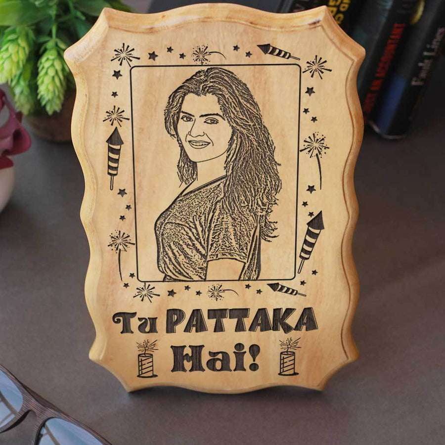Photo On Wood: Tu Pattaka Hai Wooden Sign. This wood engraved photo is a unique Diwali gift for girlfriend or Diwali gift for wife. Photo engraved wooden signs are good Diwali gift ideas for friends. Looking for Diwali Gifts Online? These wooden plaques make great customized Diwali gifts