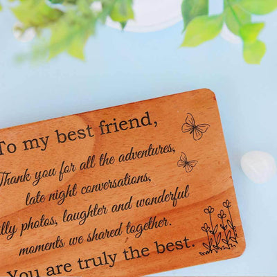 To my best friend, Thank you for all the adventures, late night conversations, silly photos, laughter and wonderful moments we shared together. You are truly the best. This Best Friend Card is a great personalised card for friends. These wooden cards are perfect as birthday card for best friend, funny birthday cards for friends, thank you cards for friends or greeting card for best friend.