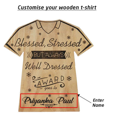 Blessed Stressed But Always Well Dressed Wooden Award Trophy In The Shape Of A T-shirt. These Fashion Awards Make The Best Personalized Gifts Engraved with names.
