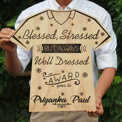 Blessed Stressed But Always Well Dressed Wooden Award Trophy In The Shape Of A T-shirt. This Award Plaque Makes A Fun Friends Awards. Looking For Gifts For Fashion Lovers? These Fashion Awards Make The Best Personalized Gifts.