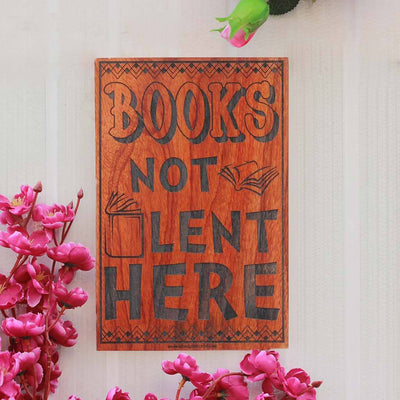 Books Not Lent Here Wood Wall Decor - Carved Wooden Signs with Sayings - Gifts for Bibliophiles, Bookworms & Book Lovers by Woodgeek Store