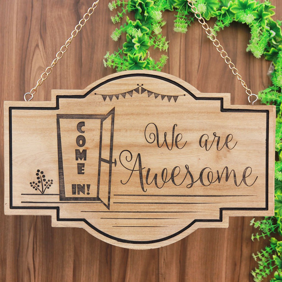 Come In! We Are Awesome - Wooden Store Signs - Wooden House Signs - Hanging Signs - Wooden Welcome Signs - Woodgeek Store