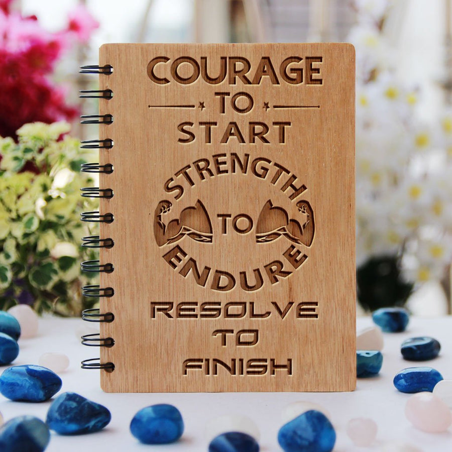 Notebook - Courage To Start, Strength To Endure, Resolve To Finish - Bamboo Wood Notebook