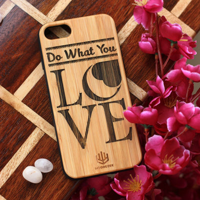 Do What You Love Wood Phone Case - Bamboo Phone Case - Engraved Phone Case - Inspirational Wood Phone Cases - Woodgeek Store