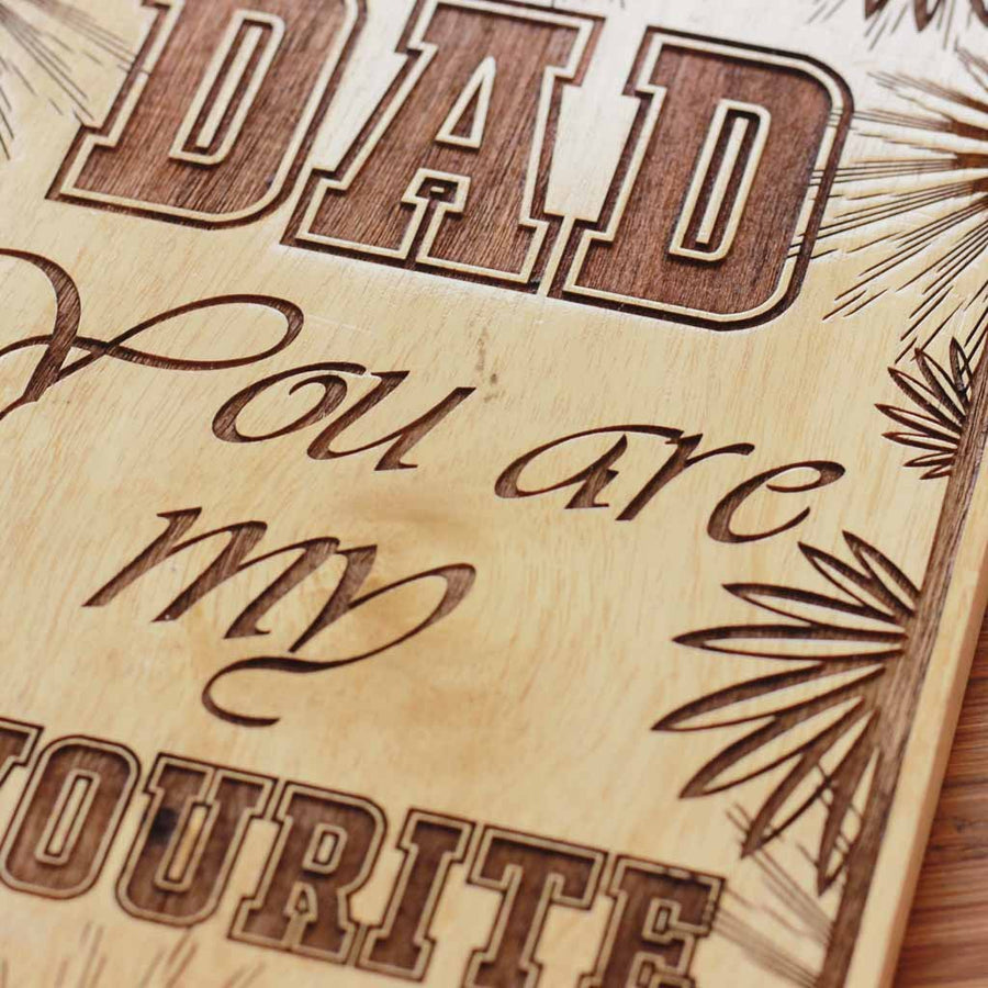 Dad you're my favourite - Wood Wall Posters - Wood Wall Hanging - Birthday Gift for Dad - Father's Day Gifts