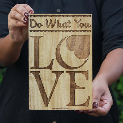 Do What You Love - Wood Sign - Wood Wall Posters - Wood Wall Art - Woodgeek Store
