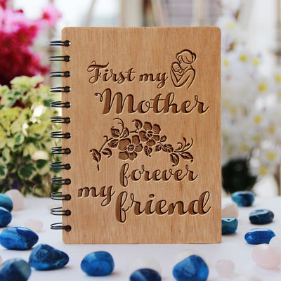 Notebook - First My Mother, Forever My Friend - Bamboo Wood Notebook