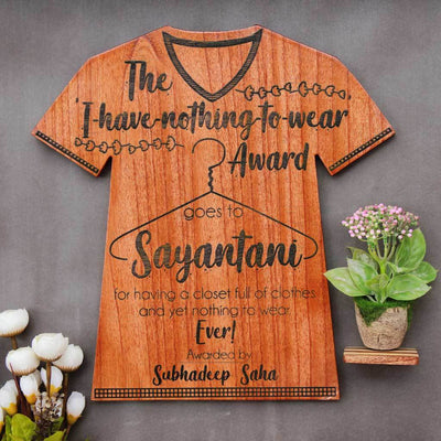 I Have Nothing To Wear Wooden T-Shirt Award Plaque. This funny award is the best personalized gift for friends. Looking For Gifts For Shopaholics? This Wooden Trophy Makes One Of The Best Fashion Gifts.