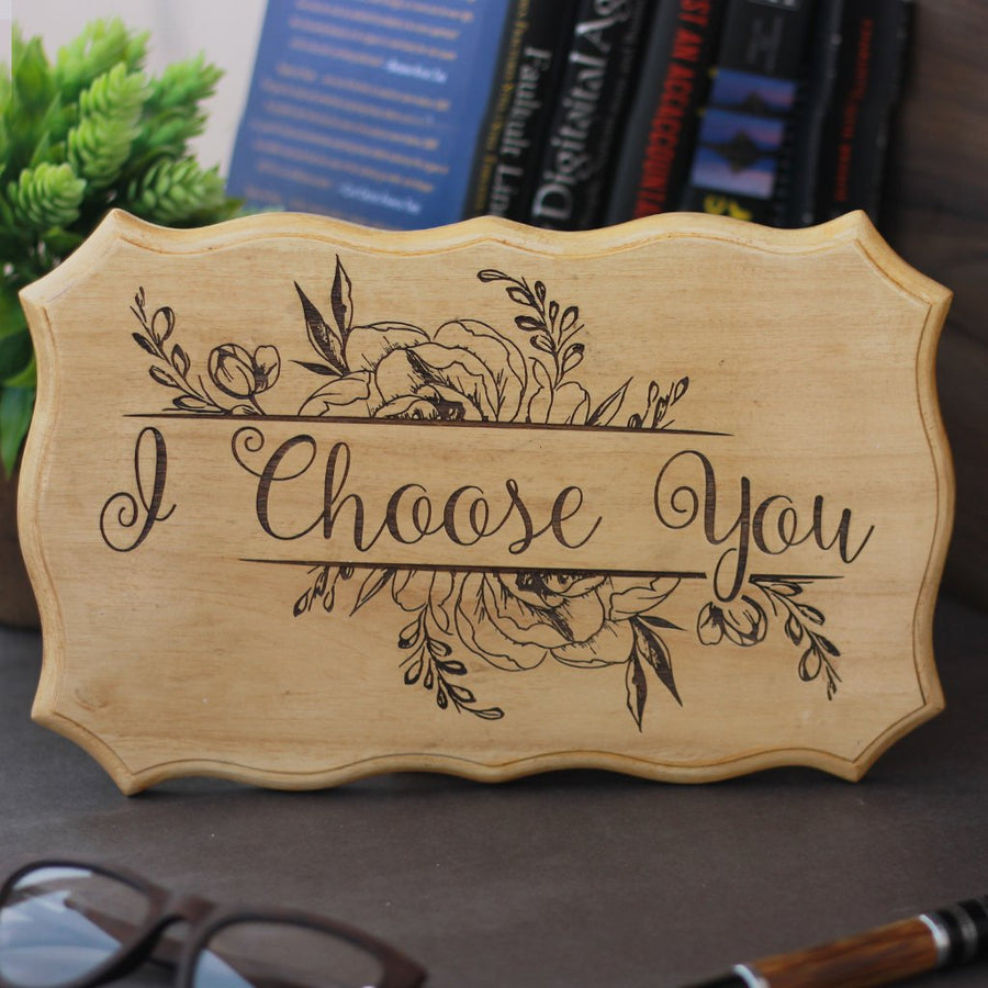 I Choose You Wood Sign with Love Quotes -  Wedding Signs & Decor - Romantic Gifts for Valentine's Day by Woodgeek Store