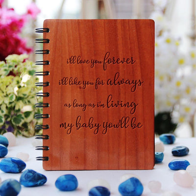 I'll love you forever. I'll like you for always. As long as I'm living, my baby you'll be Wooden Notebook - Personalized Notebook Journal - Wooden Diary Engraved With Love Quote. This Love Journal Is The Best Gift for Boyfriend, Gifts For Girlfriend, Unique Gift for Wife, Gift For Husband. This is the best Valentine's Day Gift.
