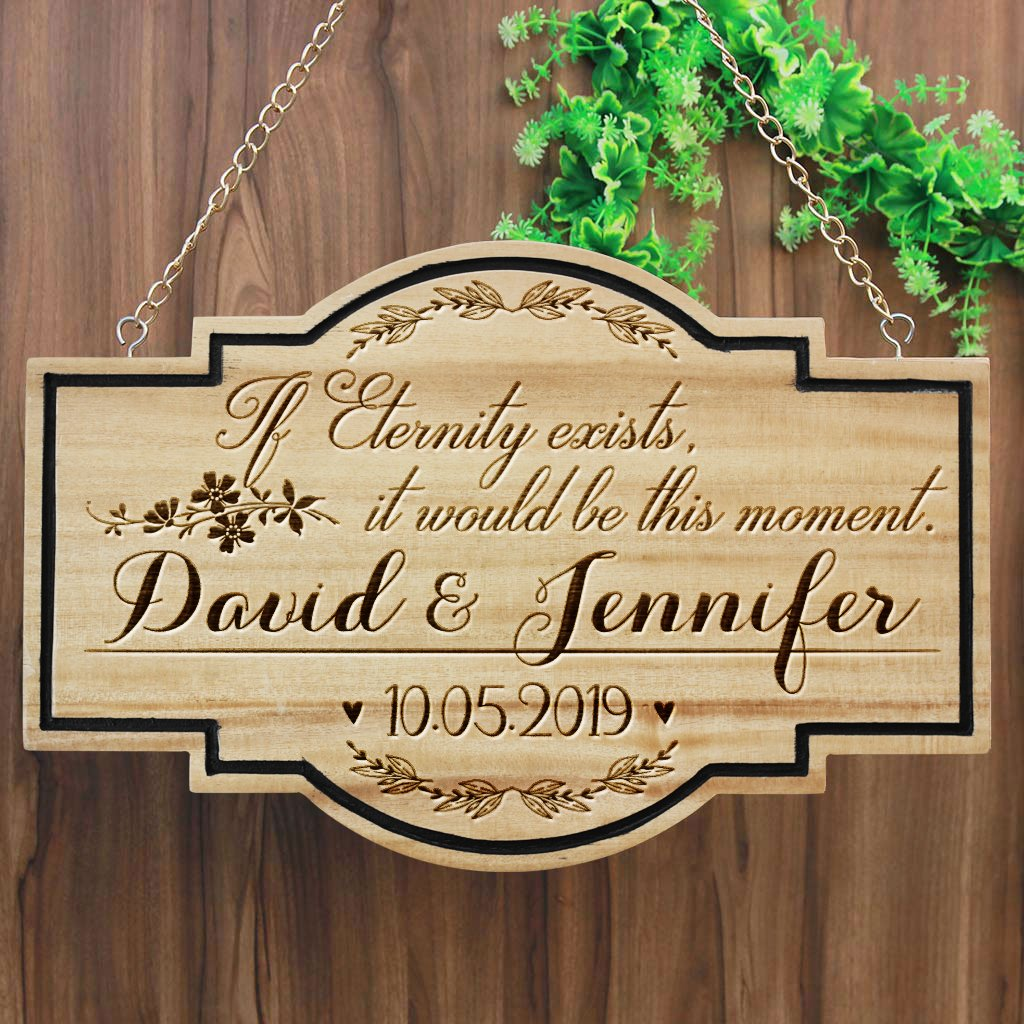 If Eternity Exists, It Would Be This Moment Hanging Wood Sign - This Wood Engraved Photo Makes The Best Wedding Gifts & Anniversary Gifts For Any Couple Or Loved Ones - Buy Unique Romantic Gifts And Engrave Photo On Wood At The Woodgeek Store
