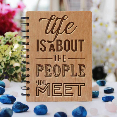 Life is about the people you meet - Personalized Wooden Notebook
