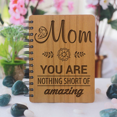 Notebook - Mom You Are Nothing Short Of Amazing - Bamboo Wood Notebook