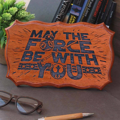 May The Force Be With You - Star Wars Sign - Most Famous Star Wars Quote - Wooden Signs With Sayings - Gifts For Star wars Fans - Woodgeek Store